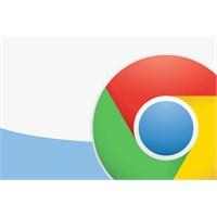 Chrome'un Yeni Sürümü Çıktı İndirin!