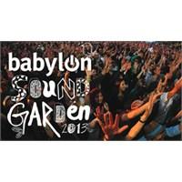 Babylon Soundgarden 25 Mayıs'ta Maslak Parkormanda