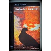 Kitaplığımda Amin Maalouf'tan Doğu'dan Uzakta Var
