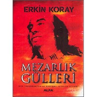 """Erkin Koray'ın """"Mezarlık Gülleri"""" (İnceleme)"""