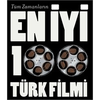 Sinema Dergisi En İyi 100 Türk Filmini Seçiyor.