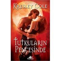 Tutkuların Pençesinde - Kresley Cole