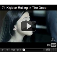 71 Kişiden Rolling İn The Deep