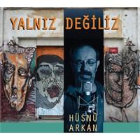 Hüsnü Arkan'dan Yeni Albüm: Yalnız Değiliz