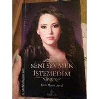 Seni Sevmek İstemedim / Fatih Murat Arsal