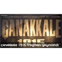 Çanakkale 1915 Fragmanını İzledin Mi ?