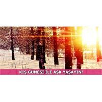 Kış Güneşi İle Aşk Yaşayın!
