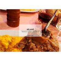 Milano'da Yemek: Memnun Oldum Osso Buco!