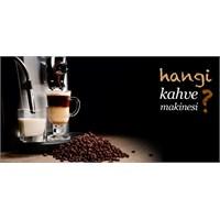 Hangi Kahve Makinesi?