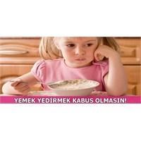 Çocuğuma Yemek Yedirmek Bir Kabus Diyorsanız