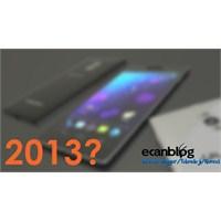 2013'de Çıkması Merakla Beklenen 5 Akıllı Telefon