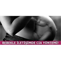 Bebekle İletişimde Cia Yöntemi!