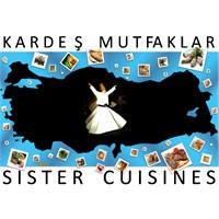 Kardeş Mutfaklar / Sister Cuisines