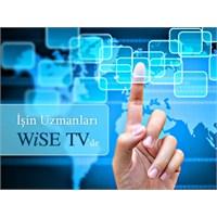 Nitelikli İçerik İçin İşin Uzmanları Wise.Tv'de!