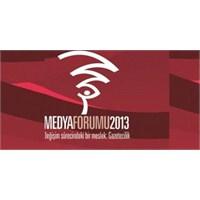 Medya Forumu 2013 Başlıyor