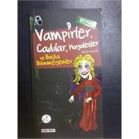 Vampirler Cadilar Hayaletler ve Başka Bilinmeyenle