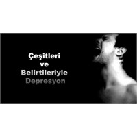 Çeşitleri Ve Belirtileriyle Depresyon