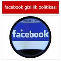 Facebook Gizlilik Politikası Değişiyor