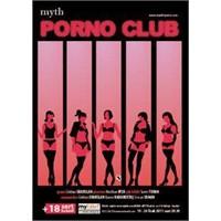 """Tiyatro Myth'ın İlk Oyunu """"Porno Club"""""""