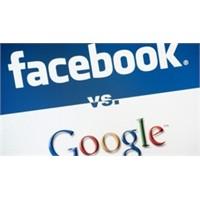 Google İle Facebook Arasındaki Rekabet Kızışıyor