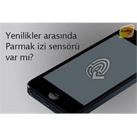 İphone 5s'te Parmak İzi Sensörü Olacak Mı?