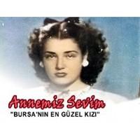 Bursa'nın En Güzel Kızı Sevim Yok Artık