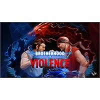Şiddet Ve Kardeşlik; Brotherhood Of Violence