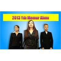 2013 Yılında Kaç Memur Alınacak