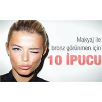 Makyaj İle Nasıl Bronz Görünülür ?
