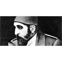 Sultan Abdülhamit Han'ın Bilinmeyen Sırrı !