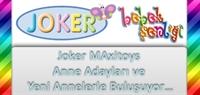 Joker Maxitoys Anne Adayları Ve Yeni Annelerle Bul