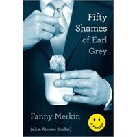Fifty Shames Of Earl Grey - Fanny Merkin