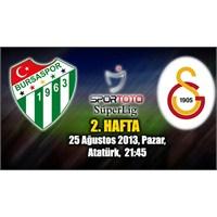 Bursaspor 1 – 1 Galatasaray ( 25/08/2013 )