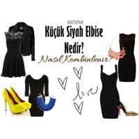 Küçük Siyah Elbise Nedir? Nasıl Kombinlenir?
