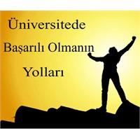 Üniversitede Başarılı Olmanın Yolları