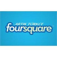 Foursquare Artık Türkçe Konuşuyor.