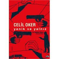 """Celil Oker'in """"Yenik Ve Yalnız""""I Üzerine"""