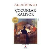 Alice Munrou'dan Cesur Öyküler: Çocuklar Kalıyor!