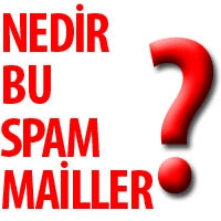 Nedir Bu Spam Mailler