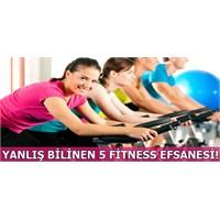 Yanlış Bilinen 5 Fitness Efsanesi!