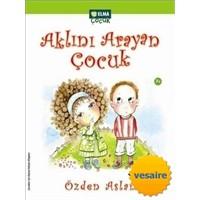 Öğretici Bir Kitap: Aklını Arayan Çocuk...