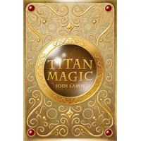 Titan Magic || Jodi Lamm