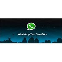 Whatsapp Tam Size Göre