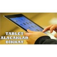 Tablet Alacaklar Dikkat