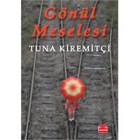 Tuna Kiremitçi'den Yeni Roman: Gönül Meselesi