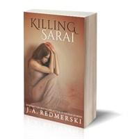 Yorum: Killing Sarai – J.A. Redmerski