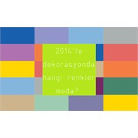 2014'ün Dekorasyondaki Trend Renkleri