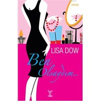 Lisa Dow - Ben Olsaydım