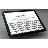 Google Tablet Temmuz Ayına Kaldı...