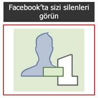 Facebookta Sizi Silenleri Görün